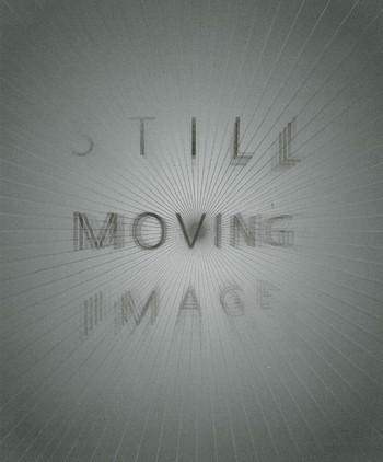 Still Moving Image