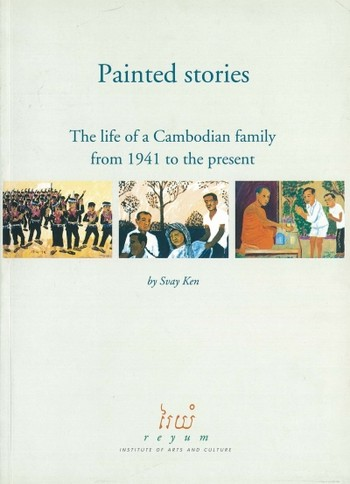 Painted Stories: The Life of a Cambodian Family from 1941 to the Present