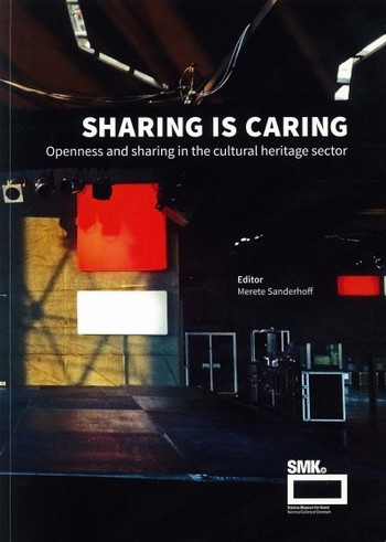 Sharing and Caring: Openness and Sharing in the Cultural Heritage Sector