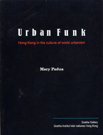 Urban Funk Revisited - Hong Kong in the Culture of World Urbanism