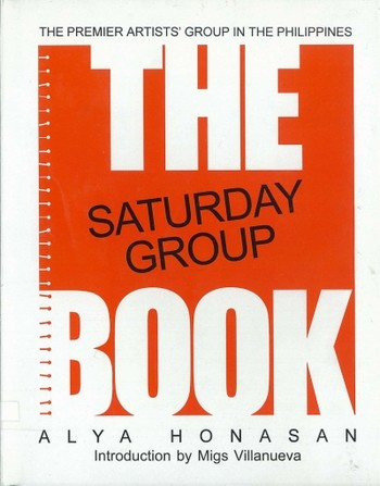 The Premier Artists' Group in the Philippines - The Saturday Group Book