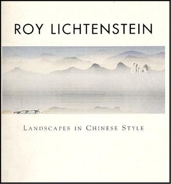 Roy Lichtenstein: Landscapes in Chinese Style