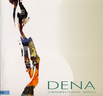 Dena: 12 Contemporary Iranian Women Artists