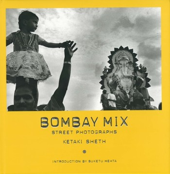 Bombay Mix: Street Photographs: Ketaki Sheth