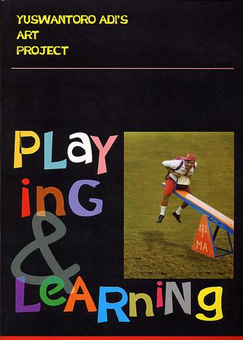 Yuswantoro Adi's Art Project: Playing & Learning