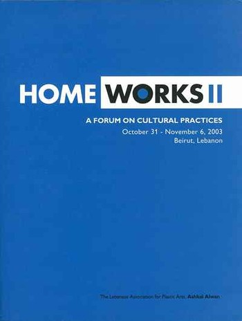 Home Works II: A Forum on Cultural Practices