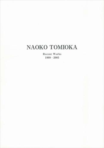 Naoko Tomioka: Recent Works 1999-2005