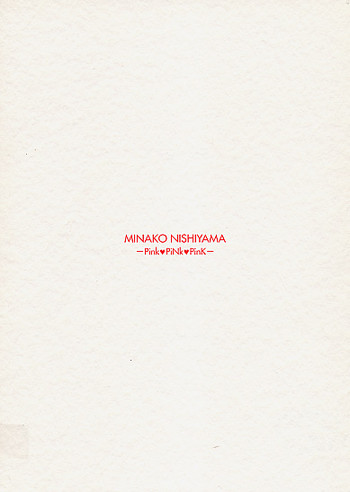 Minako Nishiyama: Pink, Pink, Pink