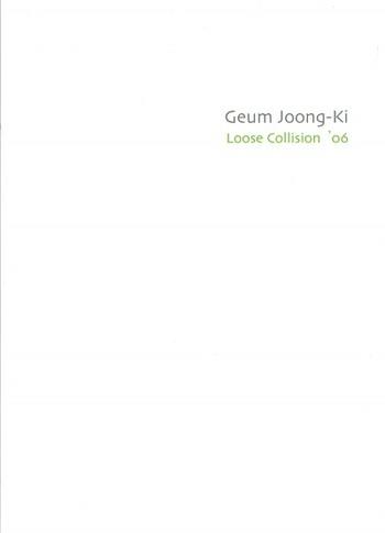 Geum Joong-ki: Loose Collision '06