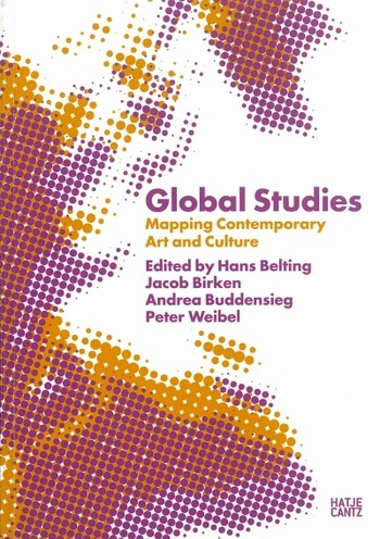 Global Studies: Mapping Contemporary Art and Culture