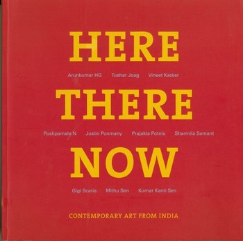 Here There Now: Contemporary Art from India