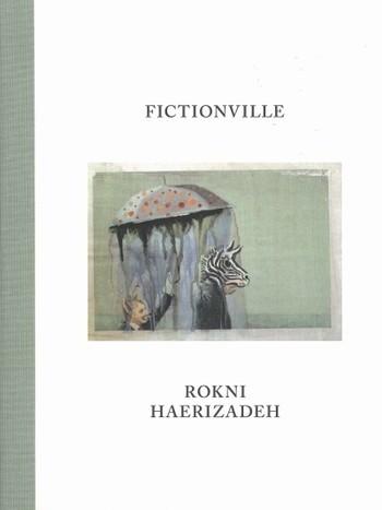 Rokni Haerizadeh: Fictionville