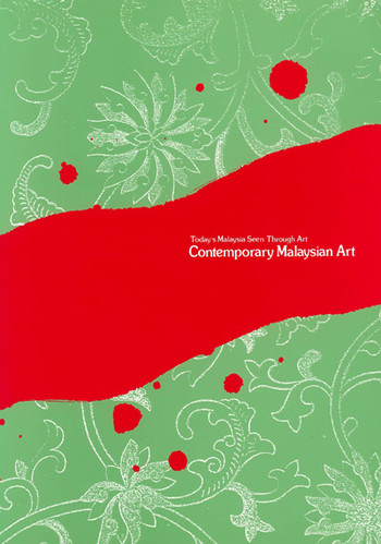 Today's Malaysia Seen Through Art: Contemporary Malaysian Art