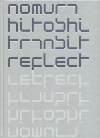 Nomura Hitoshi: Transit/ Reflect