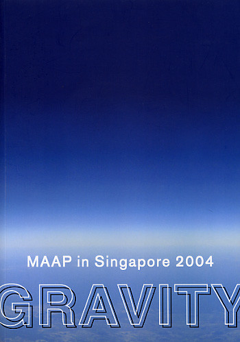 Gravity: MAAP in Singapore 2004