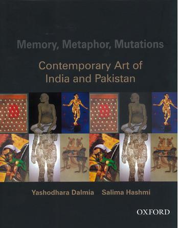 Memory, Metaphor, Mutations: Contemporary Art of India and Pakistan