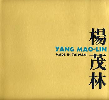 Yang Mao-Lin: Made in Taiwan