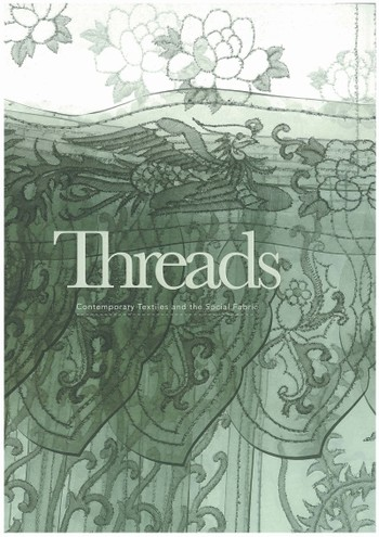 Threads: Contemporary Textiles and the Social Fabric