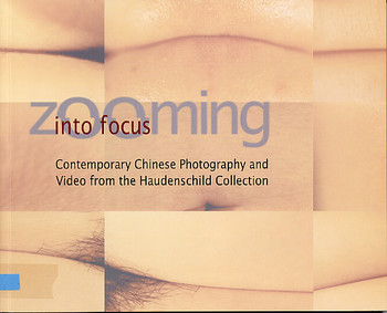 Zooming into Focus: Contemporary Chinese Photography and Video from the Haudenschild Collection