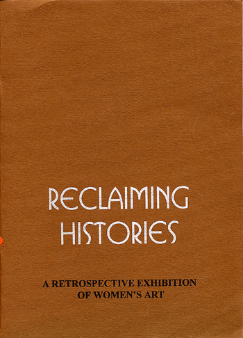 Reclaiming Histories: A Retrospective Exhibition of Women's Art