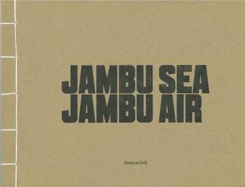 Simryn Gill: Jambu Sea, Jambu Air