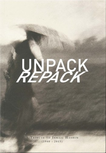 Unpack Repack: a Tribute to Ismail Hashim (1940-2013)