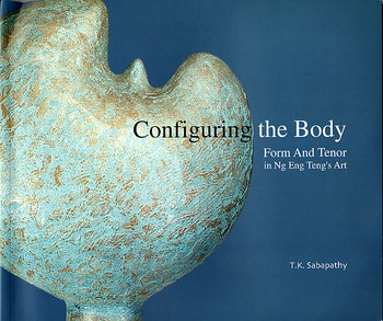 Configuring the Body: Form and Tenor in Ng Eng Teng's Art