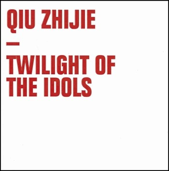Qiu Zhijie - Twilight of the Idols
