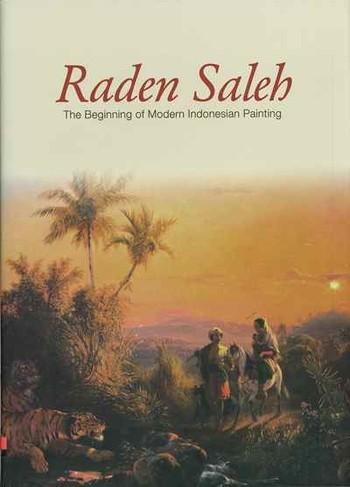 Raden Saleh: The Beginning of Modern Indonesian Painting