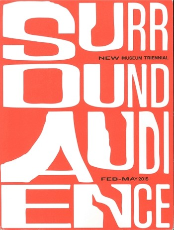 The Surround Audience: New Museum Triennial 2015