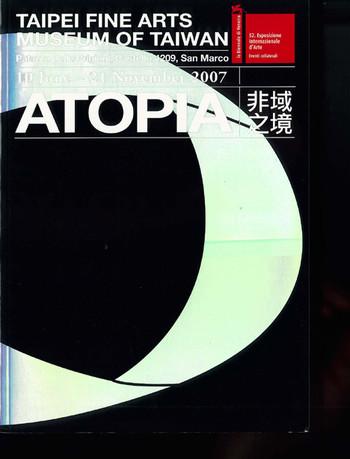 52nd Venice Biennale: Atopia: Taipei Fine Arts Museum of Taiwan