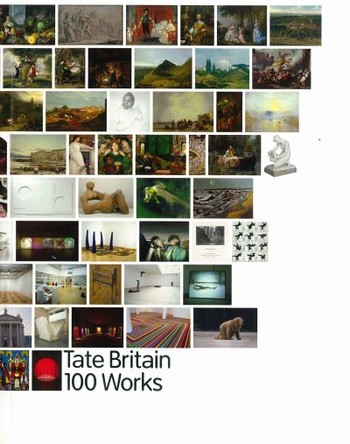 Tate Britain: 100 Works from the Tate Collection
