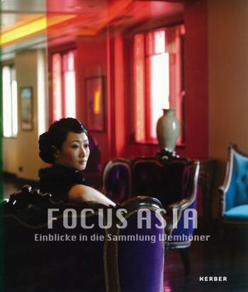 Focus Asia: Einblicke in die Sammlung Wemhöner