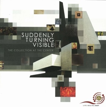 Suddenly Turning Visible: The Collection at the Center
