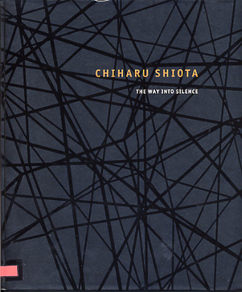 Chiharu Shiota: The Way Into Silence