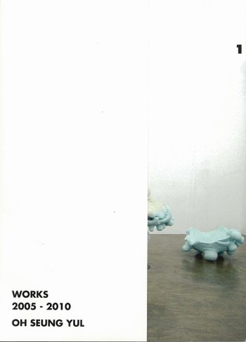 Oh Seung Yul: Works 2005-2010