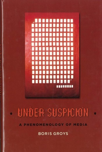 Under Suspicion: A Phenomenology of Media