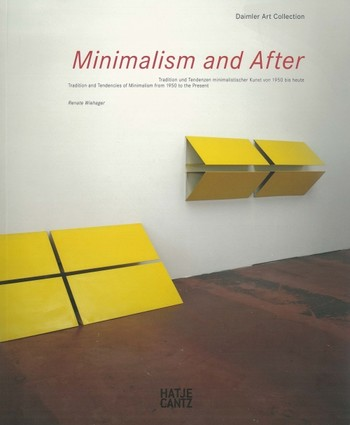 Minimalism and After: Tradition and Tendencies of Minimalism from 1950 to the Present