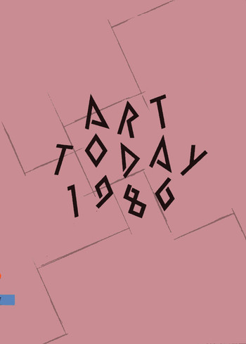 Art Today 1986: Pathology of Post-Modern