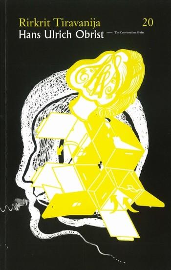 Hans Ulrich Obrist & Rirkrit Tiravanija: The Conversation Series Volume 20