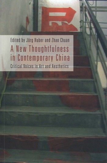 A New Thoughtfulness in Contemporary China: Critical Voices in Art and Aesthetics