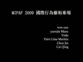 3rd Macau International Performance Art Festival (MIPAF 2009): International Performance Art Feature