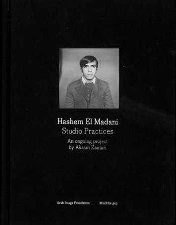 Hashem El Madani: Studio Practices - An Ongoing Project by Akram Zaatari