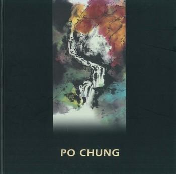 Po Chung: Colourful Life and Brilliant Landscape