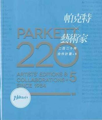 PARKETT - 220 Artists' Editions & Collaborations +5 since 1984