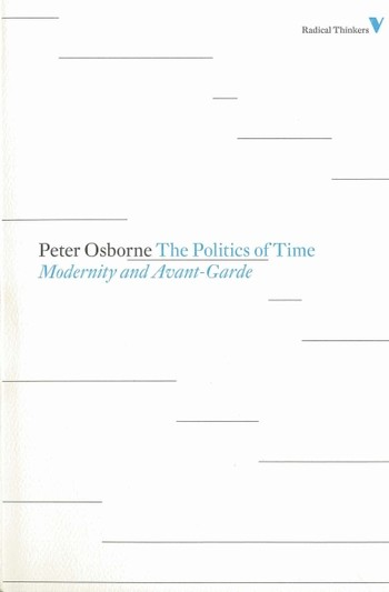 The Politics of Time: Modernity and Avant-Garde