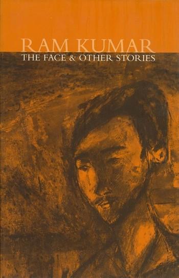 Ram Kumar: The Face & Other Stories
