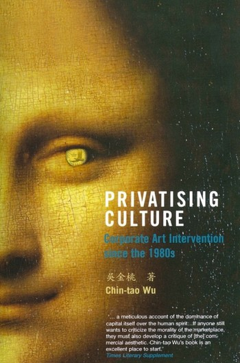 Privatising Culture: Corporate Art Intervention since the 1980s