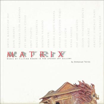 Matrix: Works by Filipino Women in the Ateneo Art Gallery