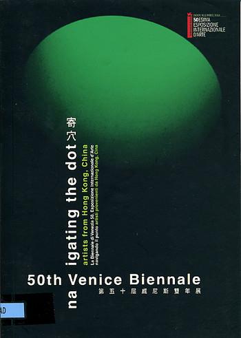 50th Venice Biennale: Navigating the Dot - Artists from Hong Kong, China